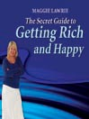 The Secret Guide to Getting Rich and Happy (MP3)